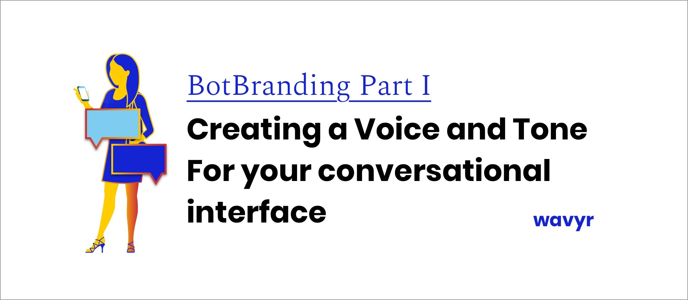 Conversational Interfaces. The use of tone and voice